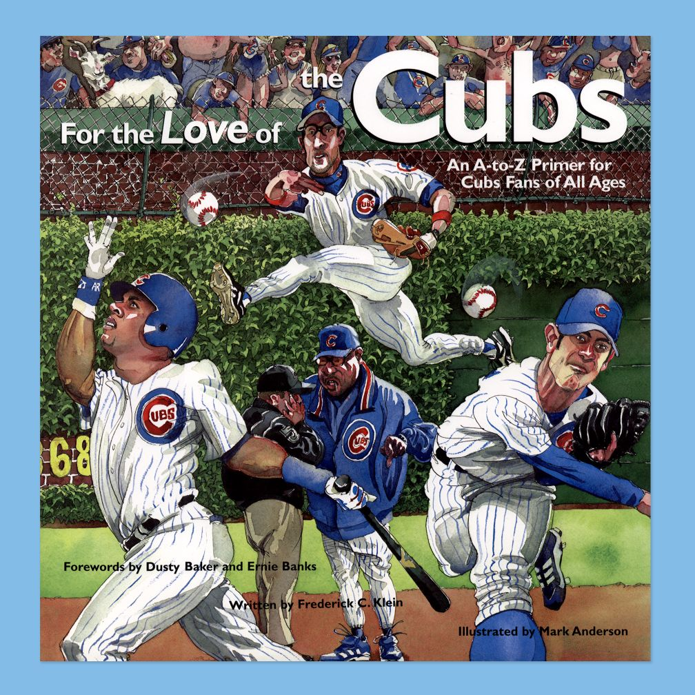 For the Love of the Cubs by Frederick C. Klein