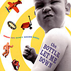 The Bottle Let Me Down CD