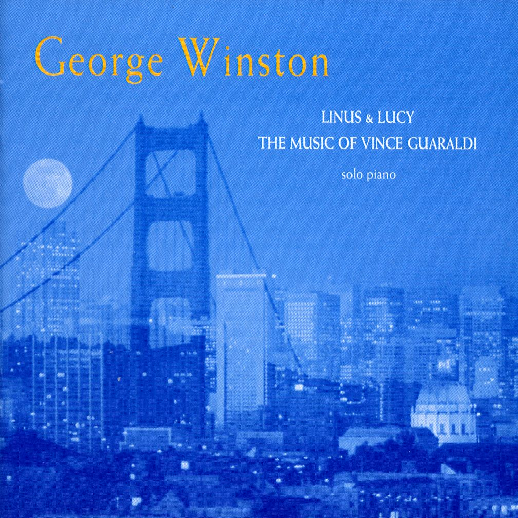 Linus &amp; Lucy: The Music of Vince Guardaldi&lt;br />Artist: George Winston&lt;br />