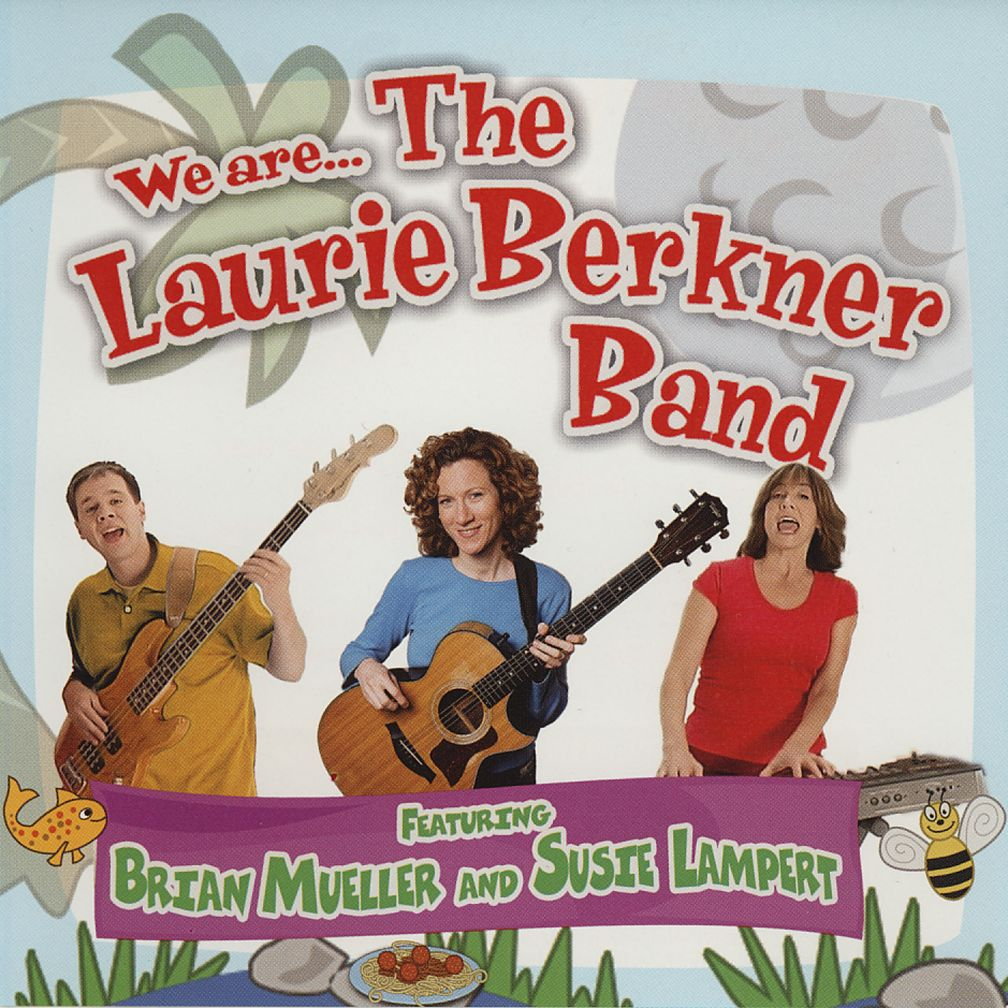 We Are... The Laurie Berkner Band <br />Artist: Laurie Berkner<br />