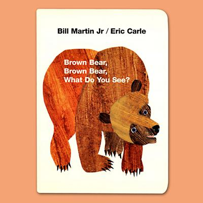 Brown Bear, Brown Bear, What Do You See? By Bill Martin, Jr