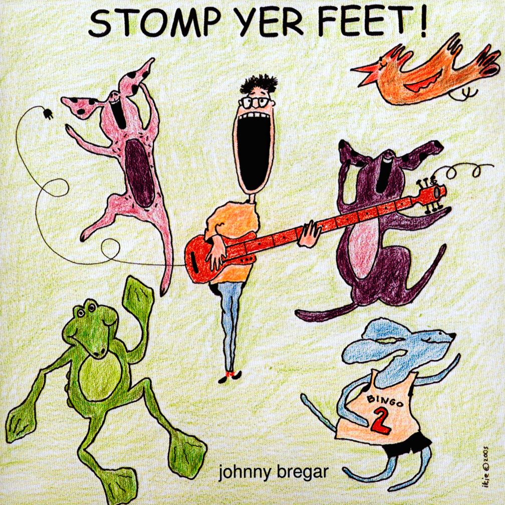 Stomp Yer Feet! &lt;br />Artist: Johnny Bregar&lt;br />