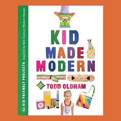 Kid Made Modern by Todd Oldham